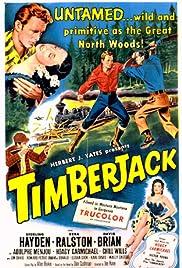 Timberjack(1955) Poster - Movie Forum, Cast, Reviews