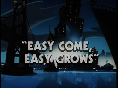 Easy Comes, Easy Grows