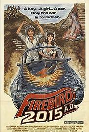 Firebird 2015 AD(1981) Poster - Movie Forum, Cast, Reviews