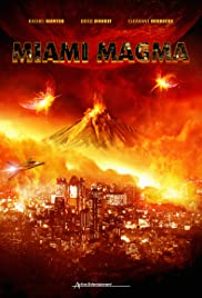 Miami Magma (2011) Poster - Movie Forum, Cast, Reviews