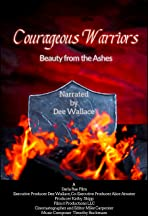 Courageous Warriors Beauty from the Ashes