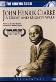 John Henrik Clarke: A Great and Mighty Walk (1996) Poster - Movie Forum, Cast, Reviews