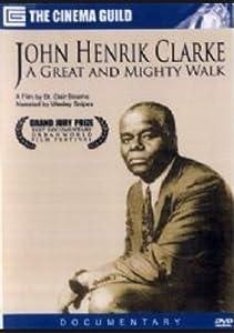 John Henrik Clarke: A Great and Mighty Walk USA