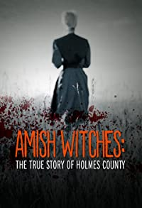 Primary photo for Amish Witches: The True Story of Holmes County