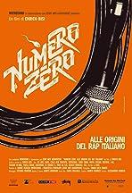 Numero Zero: Alle origini del rap italiano