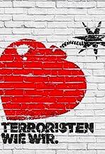 Terroristen wie wir