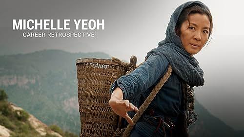 Michelle Yeoh   Career Retrospective