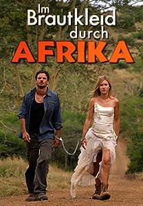 Movies website to watch Im Brautkleid durch Afrika by [Mkv]