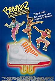 Breakin' 2: Electric Boogaloo (1984) Poster - Movie Forum, Cast, Reviews