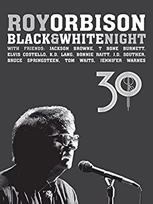 Where to stream Roy Orbison: Black and White Night 30