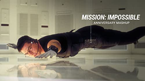 Mission: Impossible   Anniversary Mashup