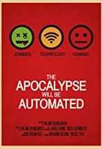 The Apocalypse will be Automated