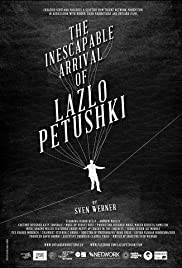 The Inescapable Arrival of Lazlo Petushki Poster