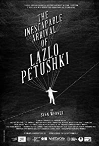 Primary photo for The Inescapable Arrival of Lazlo Petushki