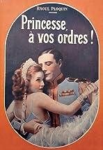 Princesse, à vos ordres!