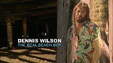 Dennis Wilson: The Real Beach Boy