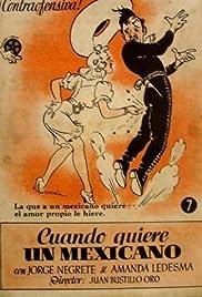 Cuando quiere un mexicano Poster