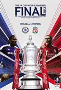 Primary photo for FA Cup Final 2012: Chelsea FC vs. Liverpool FC