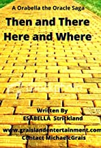 Then and There, Here and Where - Orabella the Oracle Saga