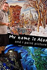 My Name Is Alan, and I Paint Pictures Poster