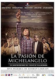 La Pasión de Michelangelo (2013) Poster - Movie Forum, Cast, Reviews