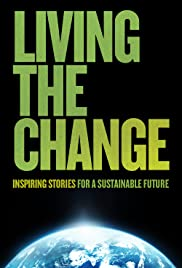 Living the Change: Inspiring Stories for a Sustainable Future (2018) 1080p