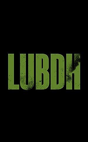 Lubdh movie, song and  lyrics