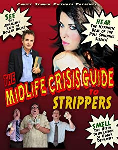 Downloadable full movies The Mid-Life Crisis Guide to Strippers [Bluray]