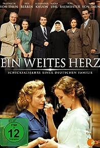 Primary photo for Ein weites Herz - Schicksalsjahre einer deutschen Familie