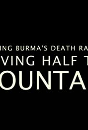 Building Burma's Death Railway: Moving Half the Mountain Poster