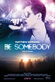 Be Somebody (2016) Poster - Movie Forum, Cast, Reviews