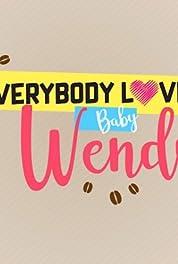 Everybody Loves Baby Wendy