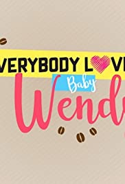 Everybody Loves Baby Wendy Poster