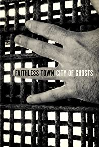 Primary photo for Faithless Town: City of Ghosts
