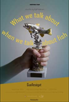 What We Talk About When We Talk About Fish (2018)