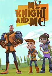My Knight and Me Poster