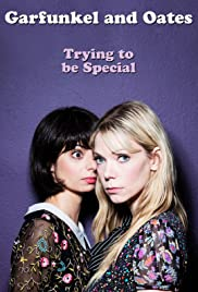 Garfunkel and Oates: Trying to Be Special (2016) 1080p
