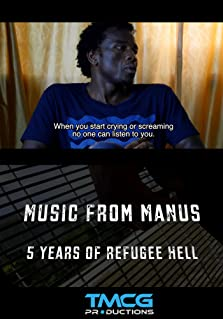Music From Manus: 5 days not 5 years (2018)