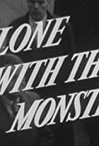 Alone with the Monsters
