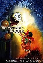 The Legend of Ixquik