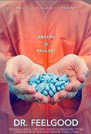 Dr. Feelgood: Dealer or Healer? Poster