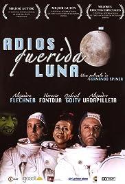 Adiós querida luna(2004) Poster - Movie Forum, Cast, Reviews
