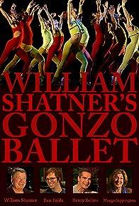 Primary photo for William Shatner's Gonzo Ballet
