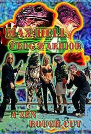 Max Hell Frog Warrior: A Zen Rough Cut Poster