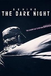 Behind the Dark Night Poster