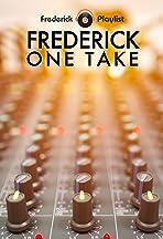 Frederick One Take