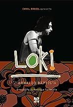 Loki: Arnaldo Baptista