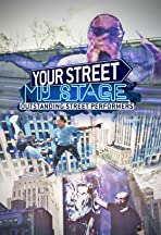 Your Street, My Stage
