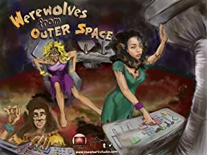 Werewolves from Outer Space