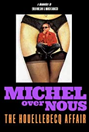 Michel Over Nous. The Houellebecq Affair Poster